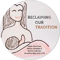 Asian American Native Hawaiian and Pacific Islander Breastfeeding Week: Reclaiming Our Tradition